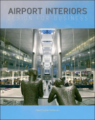 Airport Interiors: Design for Business - Steve Thomas-Emberson