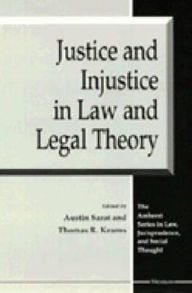 Justice and Injustice in Law and Legal Theory - Austin Sarat