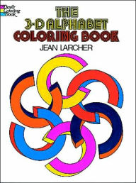 The 3-D Alphabet Coloring Book - Jean Larcher