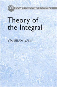 Theory of the Integral - Stanislaw Saks