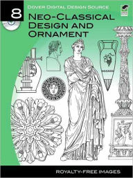Dover Digital Design Source #8: Neo-Classical Design and Ornament - Carol Belanger Grafton