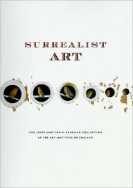 Surrealist Art: The Lindy and Edwin Bergman Collection at the Art Institute of Chicago (World of Art Series) - Dawn Ades