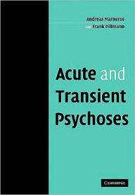 Acute and Transient Psychoses - Andreas Marneros