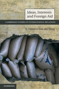 Ideas, Interests and Foreign Aid - A. Maurits van der Veen