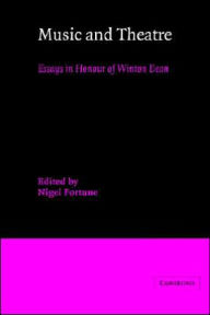 Music and Theatre: Essays in Honour of Winton Dean - Fortune Nigel