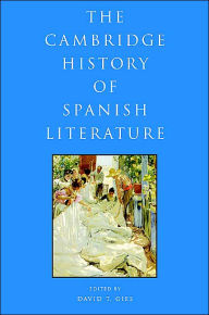 The Cambridge History of Spanish Literature - David T. Gies