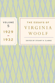 The Essays of Virginia Woolf, Volume Five 1929-1932 - Virginia Woolf
