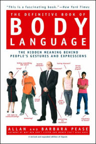 The Definitive Book of Body Language: The Hidden Meaning Behind People's Gestures and Expressions - Barbara Pease