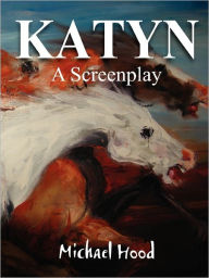 Katyn A Screenplay - Michael Hood