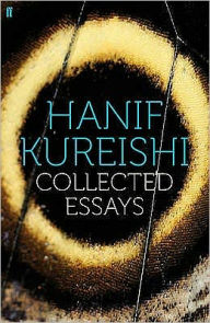 Collected Essays - Hanif Kureishi