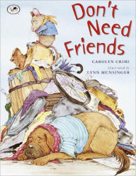 Don't Need Friends (Turtleback School & Library Binding Edition) - Carolyn Crimi