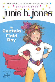 Junie B. Jones Is Captain Field Day (Junie B. Jones Series #16) (Turtleback School & Library Binding Edition) - Barbara Park