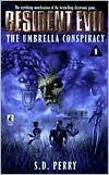 Resident Evil: The Umbrella Conspiracy (Resident Evil Series #1) - S. D. Perry