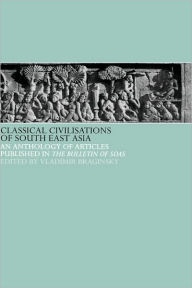 Classical Civilizations of South-East Asia - Vladimir Braginsky