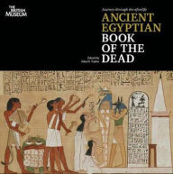 Journey Through the Afterlife: The Ancient Egyptian Book of the Dead - John H. Taylor