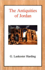 The Antiquities of Jordan - Gerald William Lankester Harding