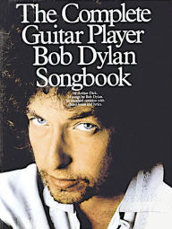The Complete Guitar Player Bob Dylan Songbook - Bob Dylan