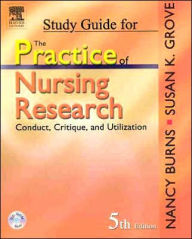 Study Guide for The Practice of Nursing Research: Conduct, Critique, & Utilization - Nancy Burns