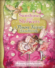 Sunshine and Showers: A Flower Fairies Handbook: A Flower Fairies Handbook - Cicely Mary Barker