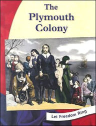 Let Freedom Ring!: The Plymouth Colony - Pamela J. Dell