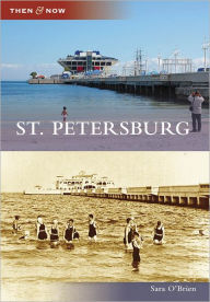 St. Petersburg, FL (Then and Now Series) - Sara O'Brien