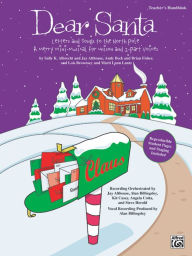 Dear Santa -- Letters and Songs to the North Pole: A Merry Mini-Musical for Unison Voices (Kit), Book & CD - Sally K. Albrecht