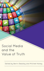 Social Media and the Value of Truth - Berrin Beasley