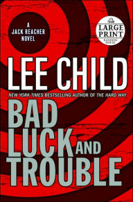 Bad Luck and Trouble (Jack Reacher Series #11) - Lee Child