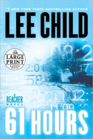 61 Hours (Jack Reacher Series #14) - Lee Child