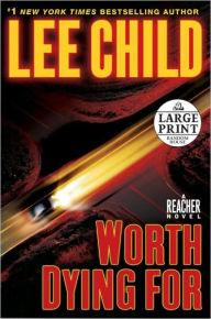 Worth Dying For (Jack Reacher Series #15) - Lee Child