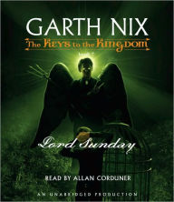 Lord Sunday (Keys to the Kingdom Series #7) - Garth Nix