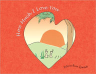 How Much I Love You - Felicia Rose Querido
