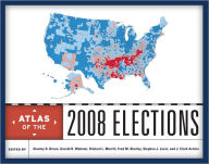 Atlas of the 2008 Elections - Stanley D. Brunn