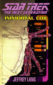 Star Trek The Next Generation #64: Immortal Coil - Jeffrey Lang
