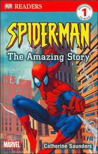 Spider-Man: The Amazing Story (DK Readers Series Level 1) - Catherine Saunders