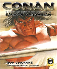 Conan: The Ultimate Guide to the World's Most Savage Barbarian - Roy Thomas