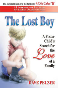 The Lost Boy: A Foster Child's Search for the Love of a Family - Dave Pelzer