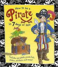 How to Be a Pirate in 7 Days or Less - Jan Lewis