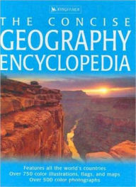Concise Geography Encyclopedia - Editors of Kingfisher