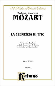 La Clemenza Di Tito: Vocal Score (German, Italian Language Edition), Vocal Score - Wolfgang Amadeus Mozart