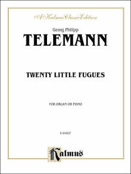 Twenty Little Fugues - Georg Philipp Telemann