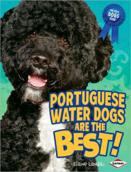 Portuguese Water Dogs Are the Best! - Elaine Landau