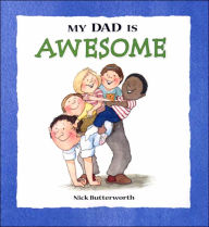 My Dad is Awesome - Nick Butterworth