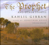 The Prophet and Other Stories - Kahlil Gibran