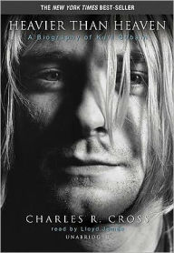 Heavier Than Heaven: A Biography of Kurt Cobain - Blackstone Audiobooks