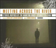 Meeting Across the River: Stories Inspired by the Haunting Bruce Springsteen Song - Richard Brewer
