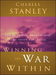 Winning the War Within - Charles Stanley