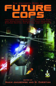 The Mammoth Book of Future Cops - Maxim Jakubowski