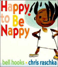 Happy to Be Nappy - Bell Hooks