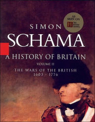 A History of Britain, Volume 2: The Wars of the British, 1603-1776 - Simon Schama
